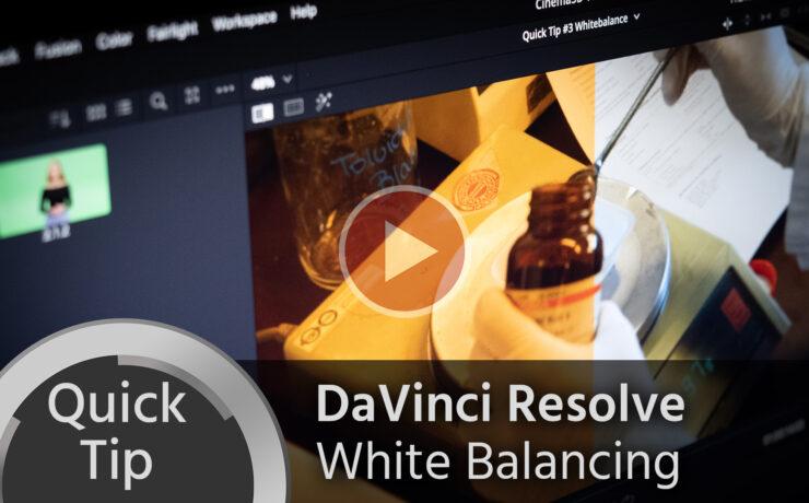 Quick Tip: DaVinci Resolve White Balancing