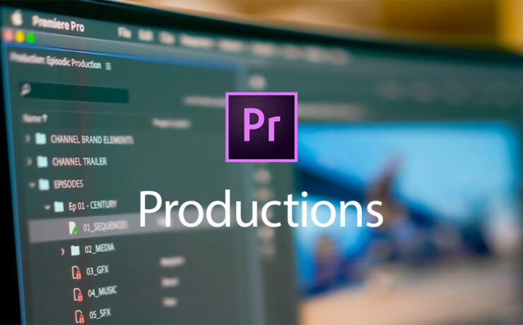Productions for Adobe Premiere Pro Available - New Tool for Collaborative Workflows