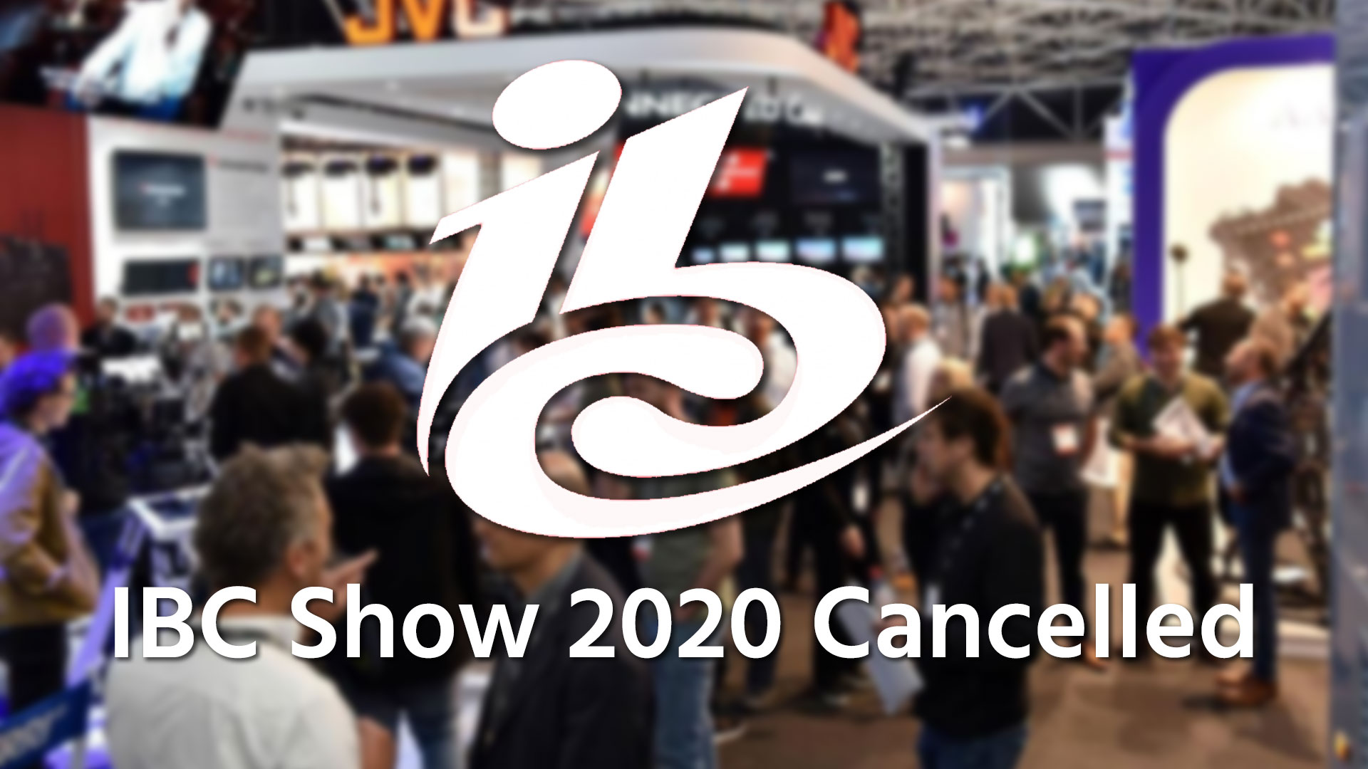 La Feria IBC 2020 ha sido cancelada debido al Coronavirus