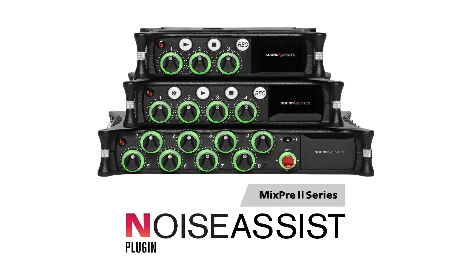 サウンドデバイス(Sound Devices)がMixPre シリーズ用NoiseAssistプラグインとファームウェアV7.00をリリース