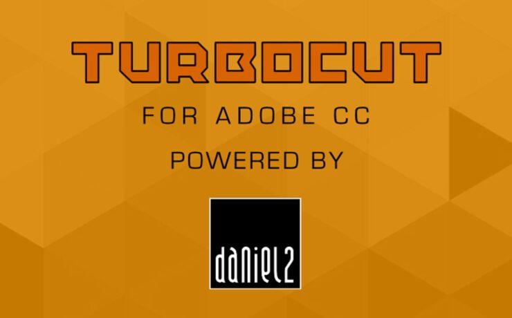 TURBOCUT - Free Daniel2 Plugin for Adobe CC 2020