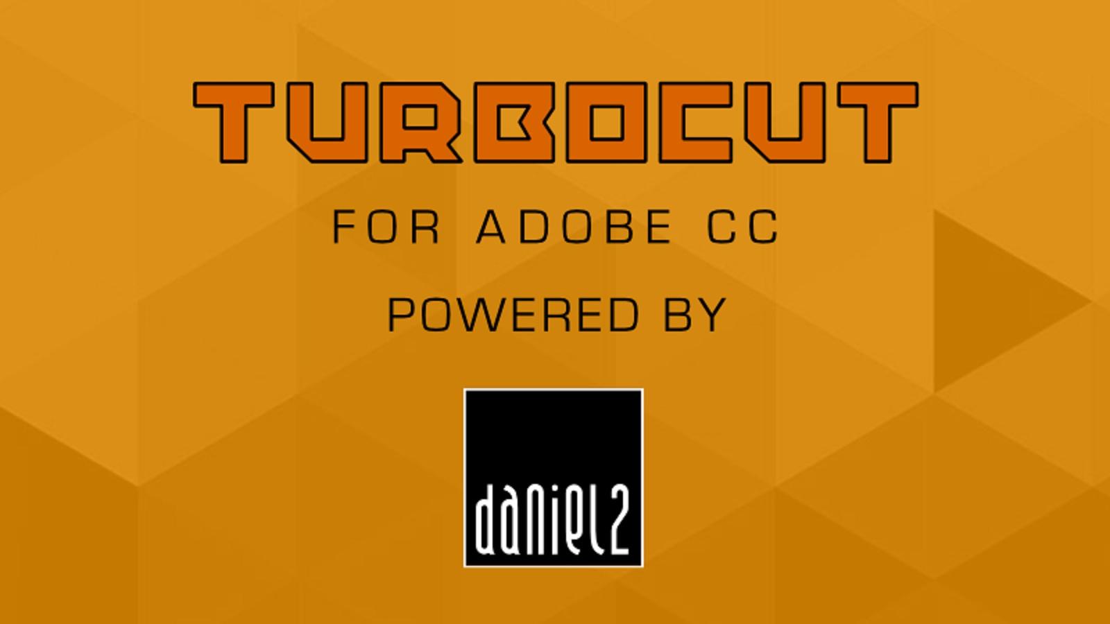 TURBOCUT – Plugin Daniel2 gratuito para Adobe CC 2020