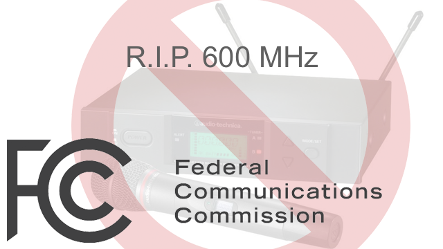 600 MHz Frequencies No Longer Available for Audio Transmission in US and Canada