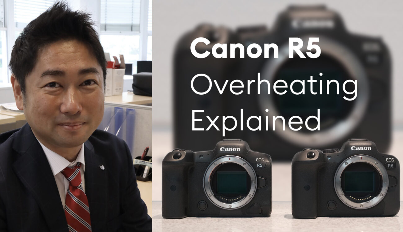 Canon Interview: R5 and R6 Overheating Questions Answered