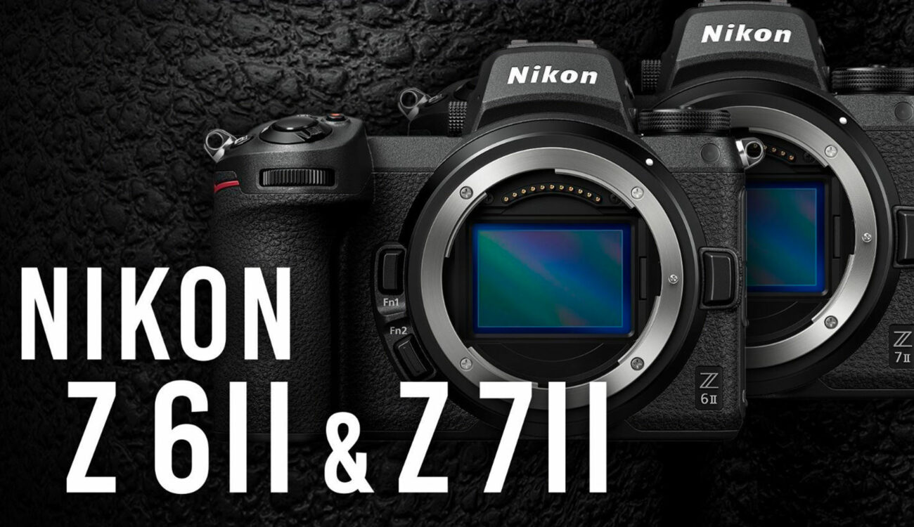 Nikon Z 6II and Z 7II Announced - Minor Video Improvements
