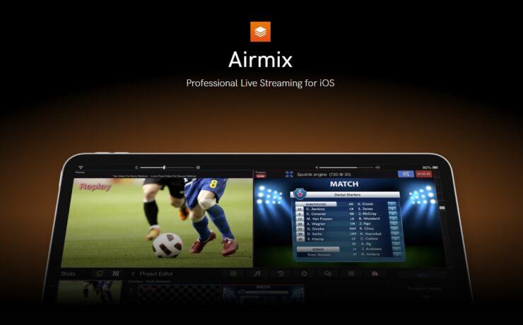 Teradek Airmix - Live Streaming App for iOS