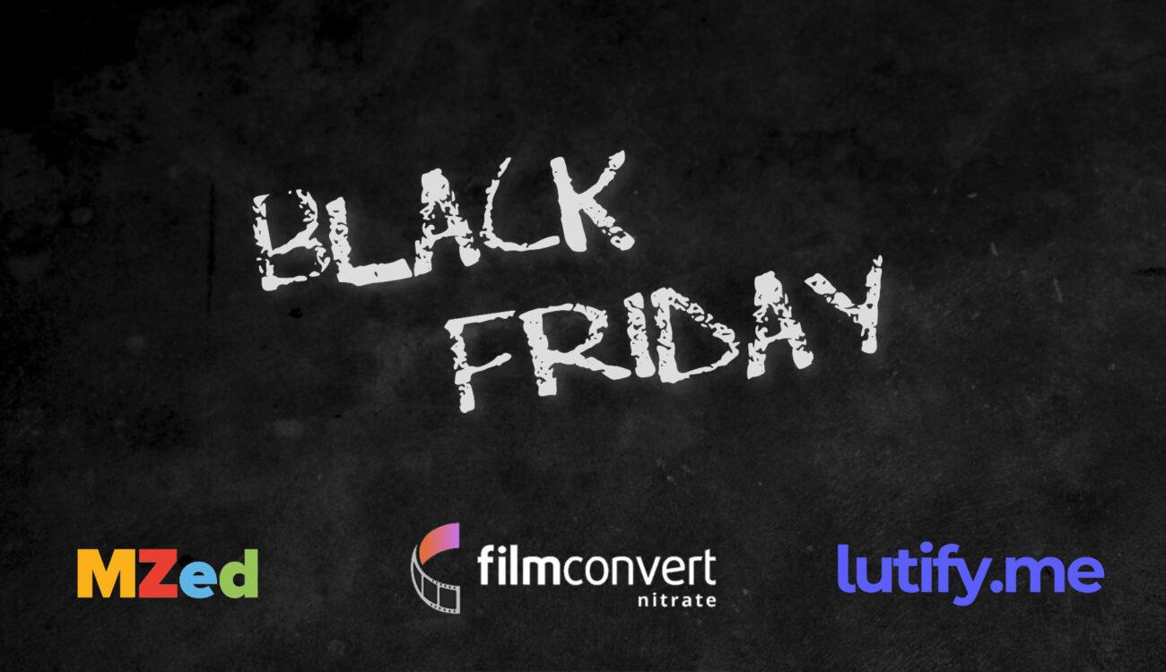 Black Friday Deals 2020 – MZed, Lutify.me & FilmConvert