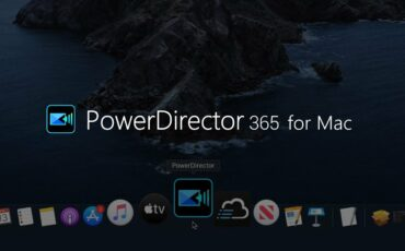 PowerDirector 365 for macOS Released – Video Editing Made Easy