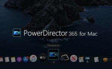Lanzaron PowerDirector 365 para macOS: edición de video simplificada