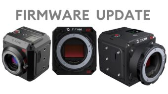 Z CAM E2 Cameras get ProRes 422 for All Modes with Firmware 0.98.0
