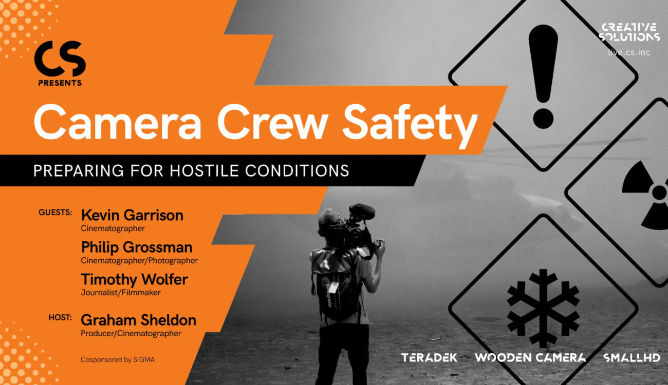 Camera Crew Safety: Preparing for Hostile Conditions – Free Online Event March 25th