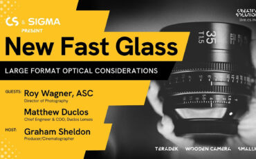 New Fast Glass: Large Format Optical Considerations – Free Online Event March 4th