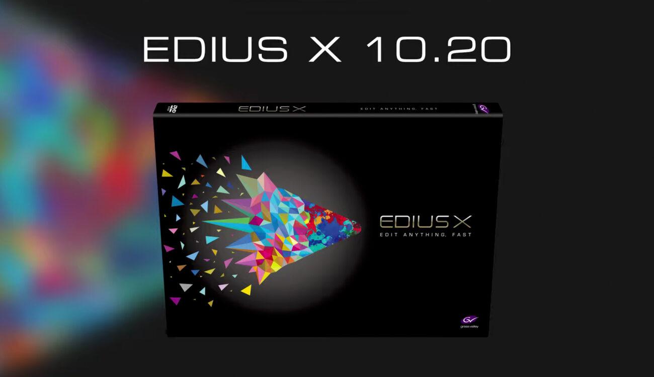 グラスバレーがEDIUS X 10.20をリリース