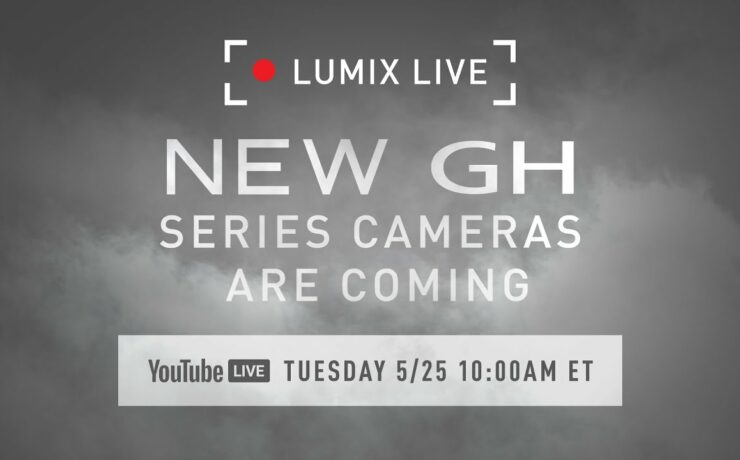 Panasonic Will Announce New LUMIX GH Series Cameras on Tuesday, May 25