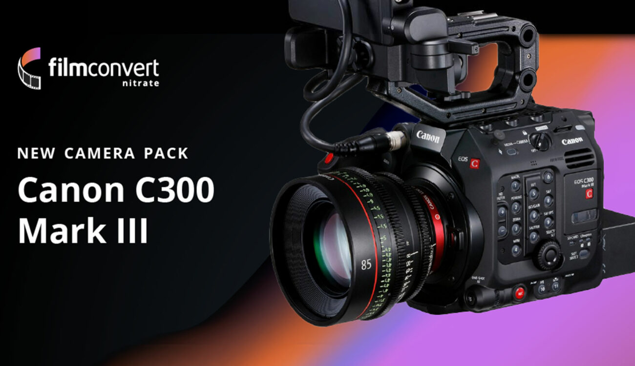 FilmConvert Profile for Canon EOS C300 Mark III Released