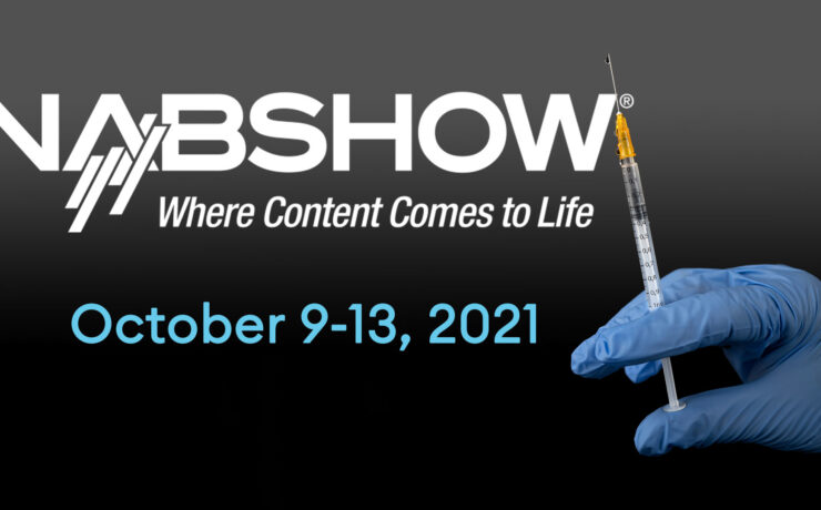 NAB Show 2021 Will Require All Attendees To Be Vaccinated