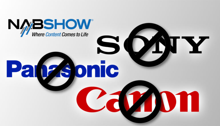Sony, Canon and Panasonic Have Withdrawn from NAB 2021