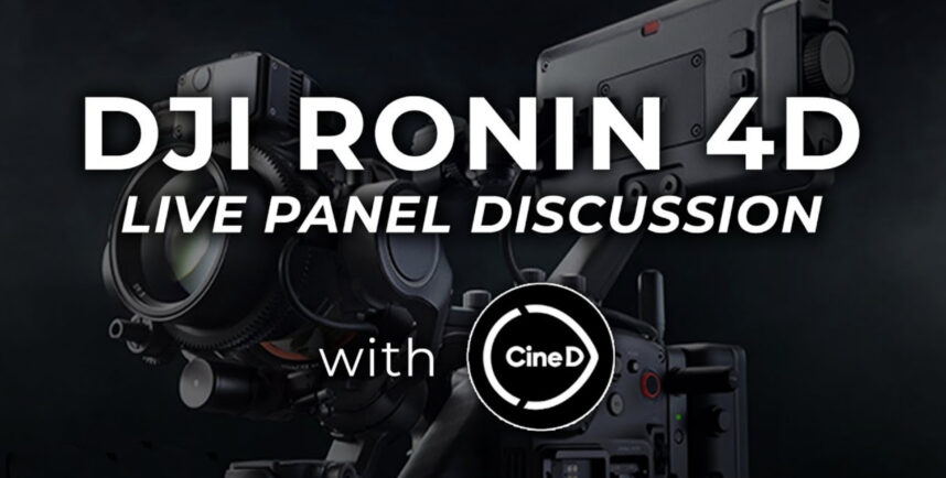 DJI Ronin 4D – Panel Discussion with CineD & B&H